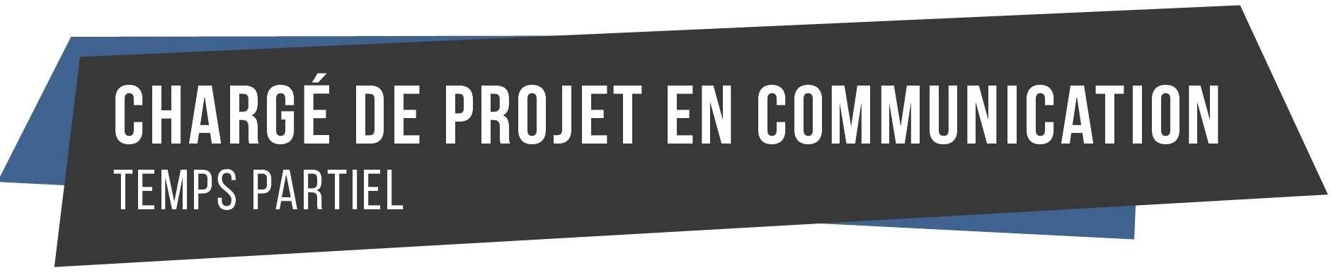 Poste de chargé de projet en communication